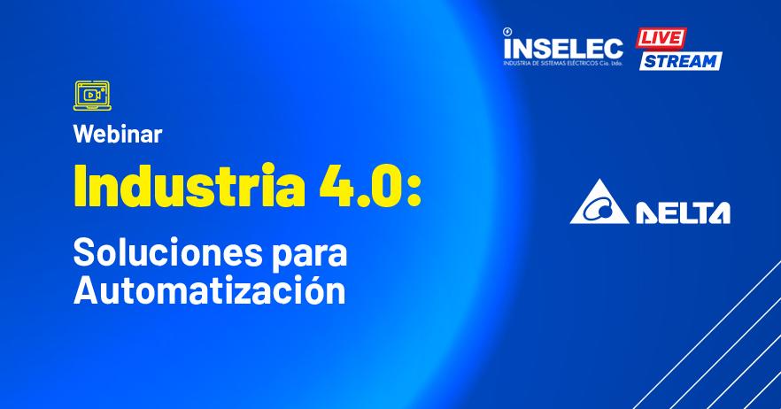 CONFERENCIA DIGITAL: INDUSTRIA 4.0, SOLUCIONES PARA AUTOMATIZACIÓN DELTA ELECTRONICS